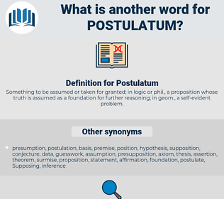 Postulatum, synonym Postulatum, another word for Postulatum, words like Postulatum, thesaurus Postulatum