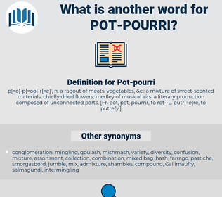 Pot-pourri, synonym Pot-pourri, another word for Pot-pourri, words like Pot-pourri, thesaurus Pot-pourri