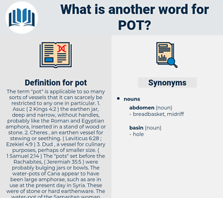 pot, synonym pot, another word for pot, words like pot, thesaurus pot