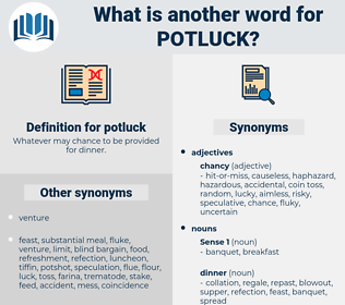 potluck, synonym potluck, another word for potluck, words like potluck, thesaurus potluck