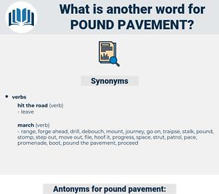 pound pavement, synonym pound pavement, another word for pound pavement, words like pound pavement, thesaurus pound pavement