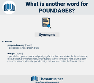 poundages, synonym poundages, another word for poundages, words like poundages, thesaurus poundages