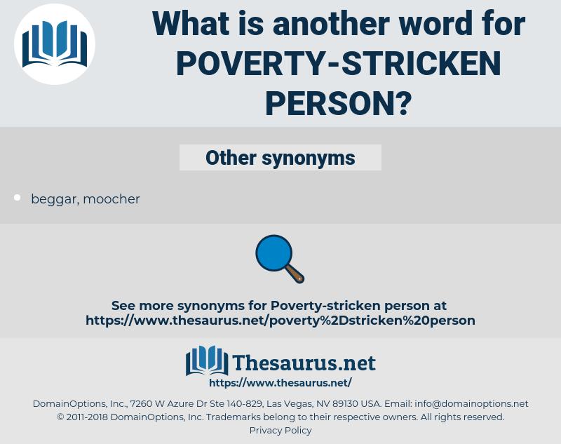 poverty-stricken person, synonym poverty-stricken person, another word for poverty-stricken person, words like poverty-stricken person, thesaurus poverty-stricken person