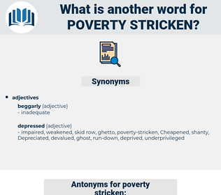 poverty-stricken, synonym poverty-stricken, another word for poverty-stricken, words like poverty-stricken, thesaurus poverty-stricken