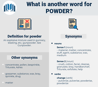powder, synonym powder, another word for powder, words like powder, thesaurus powder