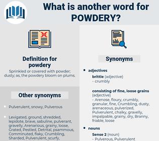 powdery, synonym powdery, another word for powdery, words like powdery, thesaurus powdery