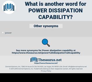 power dissipation capability, synonym power dissipation capability, another word for power dissipation capability, words like power dissipation capability, thesaurus power dissipation capability