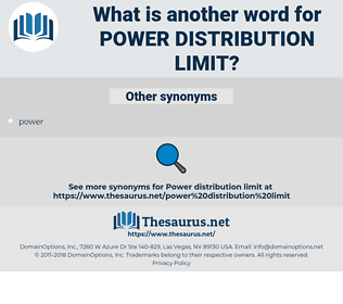 power distribution limit, synonym power distribution limit, another word for power distribution limit, words like power distribution limit, thesaurus power distribution limit