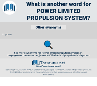 power limited propulsion system, synonym power limited propulsion system, another word for power limited propulsion system, words like power limited propulsion system, thesaurus power limited propulsion system