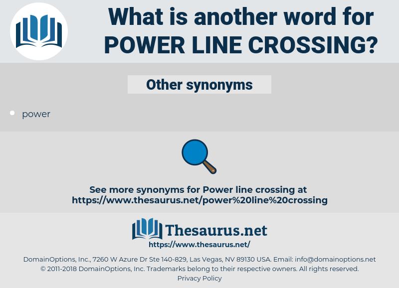 power line crossing, synonym power line crossing, another word for power line crossing, words like power line crossing, thesaurus power line crossing