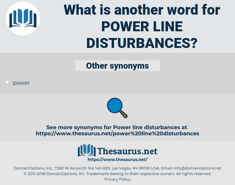 power line disturbances, synonym power line disturbances, another word for power line disturbances, words like power line disturbances, thesaurus power line disturbances