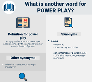 power play, synonym power play, another word for power play, words like power play, thesaurus power play