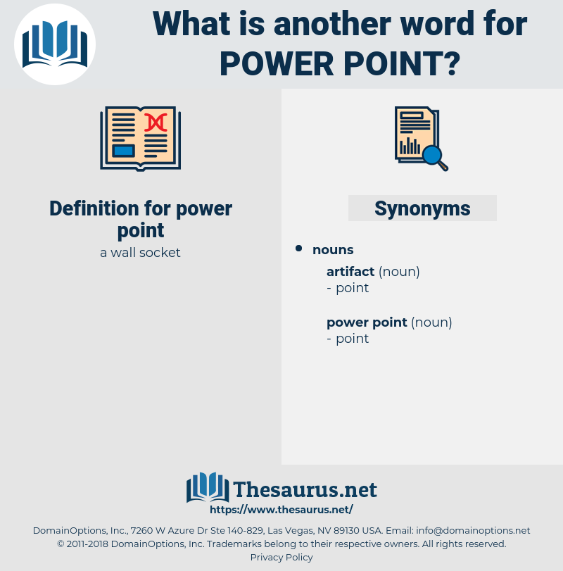 power point, synonym power point, another word for power point, words like power point, thesaurus power point