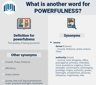 powerfulness, synonym powerfulness, another word for powerfulness, words like powerfulness, thesaurus powerfulness