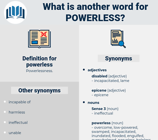 powerless, synonym powerless, another word for powerless, words like powerless, thesaurus powerless