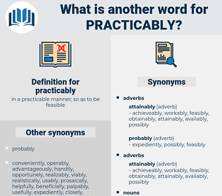 practicably, synonym practicably, another word for practicably, words like practicably, thesaurus practicably