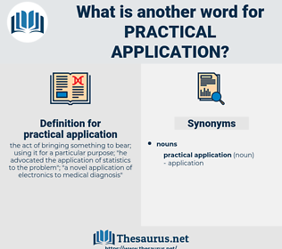 practical application, synonym practical application, another word for practical application, words like practical application, thesaurus practical application