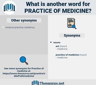 practice of medicine, synonym practice of medicine, another word for practice of medicine, words like practice of medicine, thesaurus practice of medicine