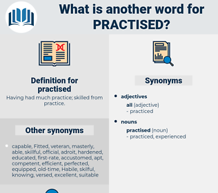 practised, synonym practised, another word for practised, words like practised, thesaurus practised