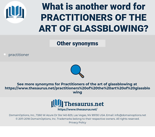 practitioners of the art of glassblowing, synonym practitioners of the art of glassblowing, another word for practitioners of the art of glassblowing, words like practitioners of the art of glassblowing, thesaurus practitioners of the art of glassblowing