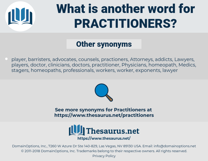 practitioners, synonym practitioners, another word for practitioners, words like practitioners, thesaurus practitioners