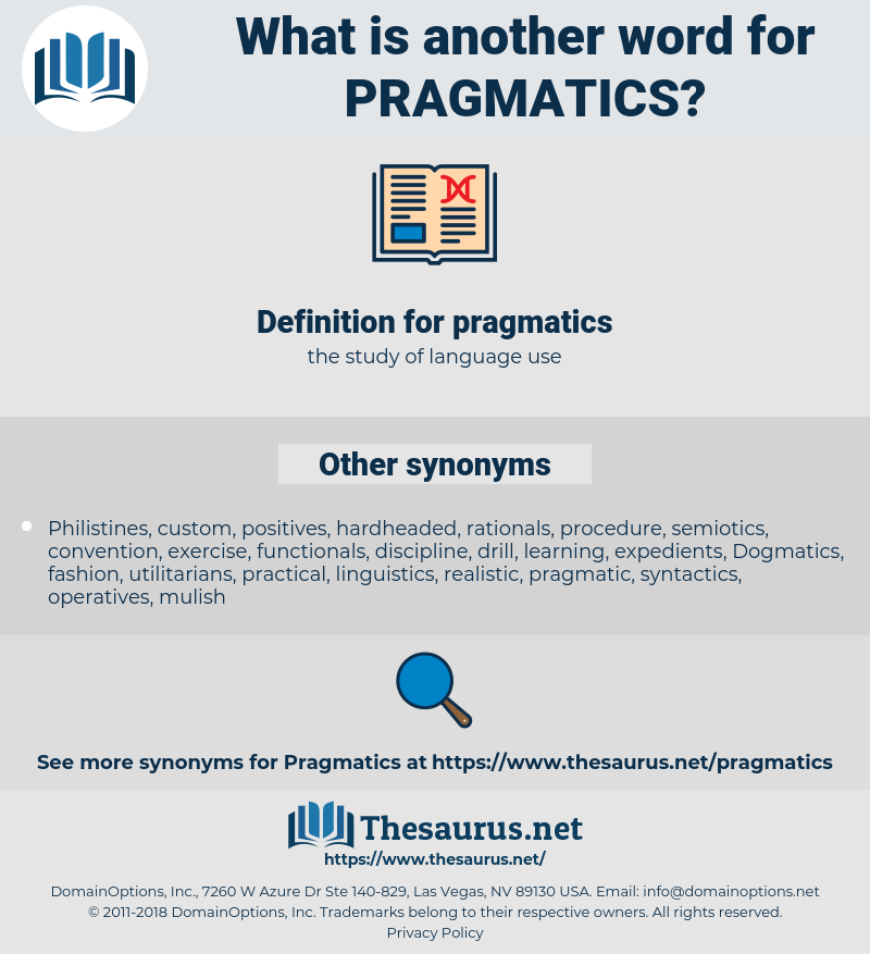 pragmatics, synonym pragmatics, another word for pragmatics, words like pragmatics, thesaurus pragmatics