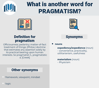 pragmatism, synonym pragmatism, another word for pragmatism, words like pragmatism, thesaurus pragmatism