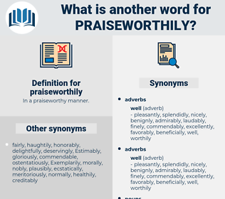 praiseworthily, synonym praiseworthily, another word for praiseworthily, words like praiseworthily, thesaurus praiseworthily