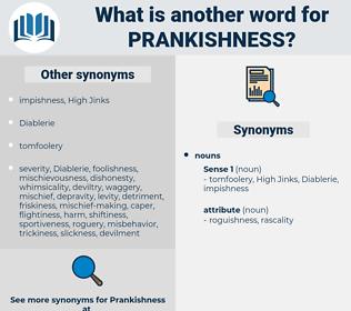 prankishness, synonym prankishness, another word for prankishness, words like prankishness, thesaurus prankishness