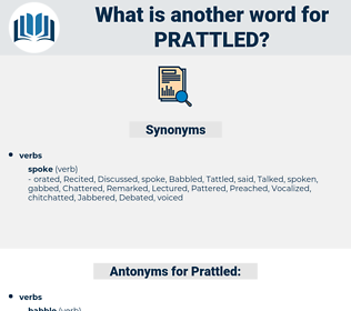 Prattled, synonym Prattled, another word for Prattled, words like Prattled, thesaurus Prattled