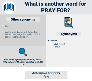 pray for, synonym pray for, another word for pray for, words like pray for, thesaurus pray for