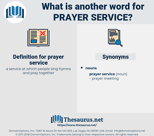 prayer service, synonym prayer service, another word for prayer service, words like prayer service, thesaurus prayer service