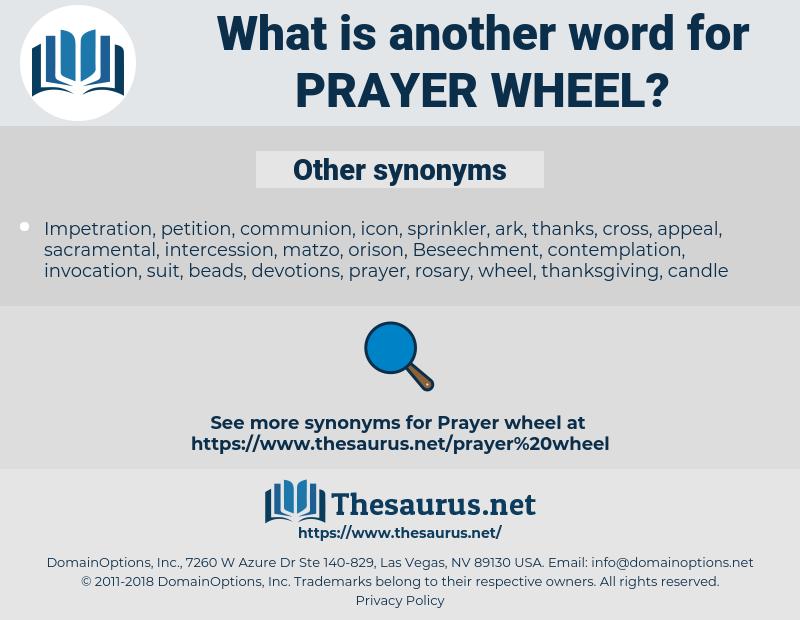 prayer wheel, synonym prayer wheel, another word for prayer wheel, words like prayer wheel, thesaurus prayer wheel