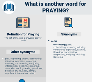 Praying, synonym Praying, another word for Praying, words like Praying, thesaurus Praying