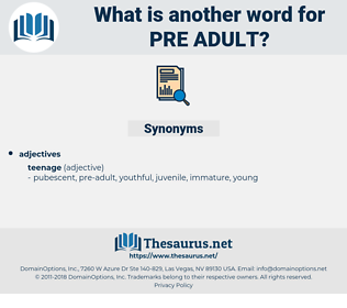 pre-adult, synonym pre-adult, another word for pre-adult, words like pre-adult, thesaurus pre-adult