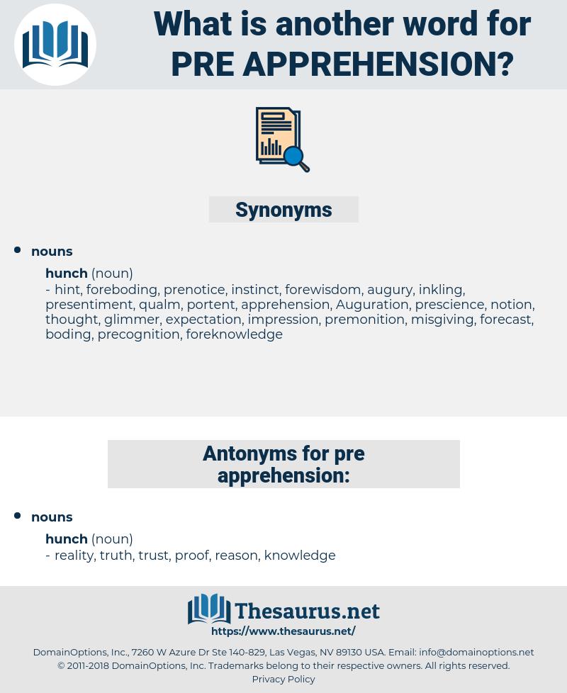 pre-apprehension, synonym pre-apprehension, another word for pre-apprehension, words like pre-apprehension, thesaurus pre-apprehension