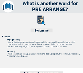 pre-arrange, synonym pre-arrange, another word for pre-arrange, words like pre-arrange, thesaurus pre-arrange