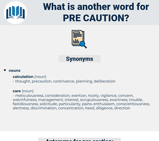 pre caution, synonym pre caution, another word for pre caution, words like pre caution, thesaurus pre caution