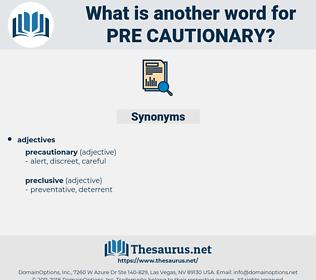 pre-cautionary, synonym pre-cautionary, another word for pre-cautionary, words like pre-cautionary, thesaurus pre-cautionary
