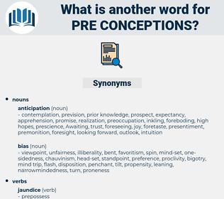 pre-conceptions, synonym pre-conceptions, another word for pre-conceptions, words like pre-conceptions, thesaurus pre-conceptions