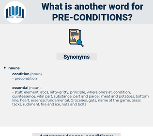 pre-conditions, synonym pre-conditions, another word for pre-conditions, words like pre-conditions, thesaurus pre-conditions