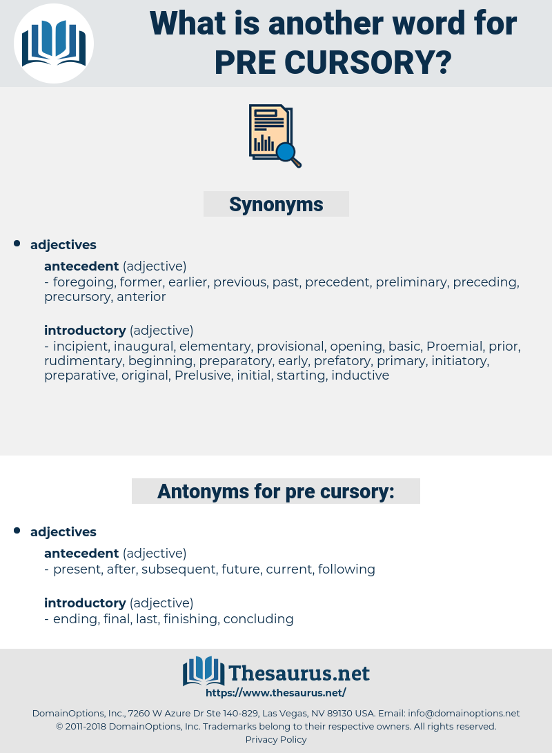 pre cursory, synonym pre cursory, another word for pre cursory, words like pre cursory, thesaurus pre cursory