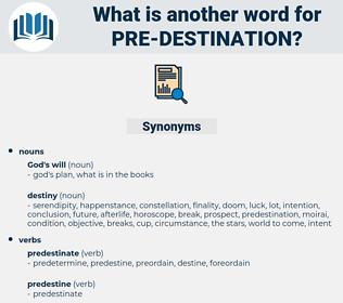 pre-destination, synonym pre-destination, another word for pre-destination, words like pre-destination, thesaurus pre-destination
