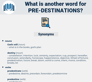 pre-destinations, synonym pre-destinations, another word for pre-destinations, words like pre-destinations, thesaurus pre-destinations