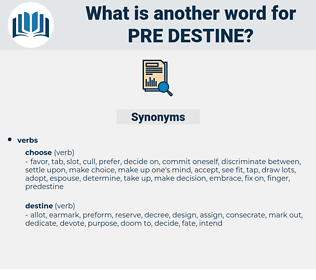 pre destine, synonym pre destine, another word for pre destine, words like pre destine, thesaurus pre destine