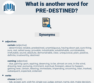 pre-destined, synonym pre-destined, another word for pre-destined, words like pre-destined, thesaurus pre-destined