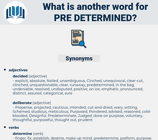 pre-determined, synonym pre-determined, another word for pre-determined, words like pre-determined, thesaurus pre-determined