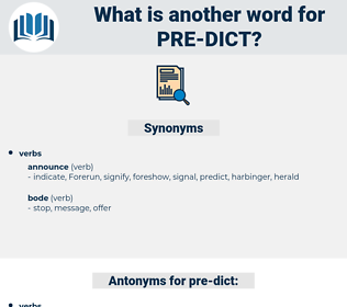 pre dict, synonym pre dict, another word for pre dict, words like pre dict, thesaurus pre dict