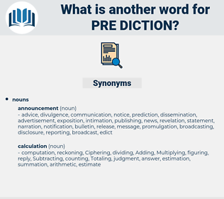 pre diction, synonym pre diction, another word for pre diction, words like pre diction, thesaurus pre diction