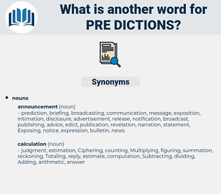 pre-dictions, synonym pre-dictions, another word for pre-dictions, words like pre-dictions, thesaurus pre-dictions